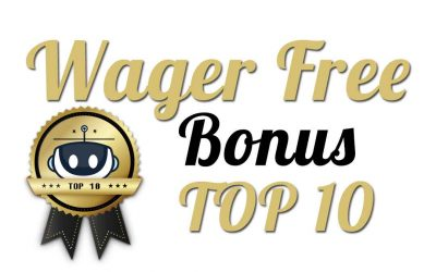 Top 10 wager free bonuses