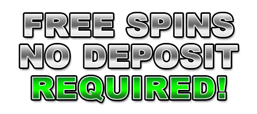 Free Spins No Deposit Required