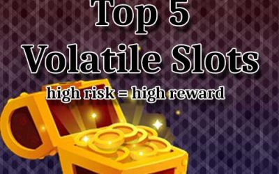 Top 5 best high volatile slots play with high risk, high reward