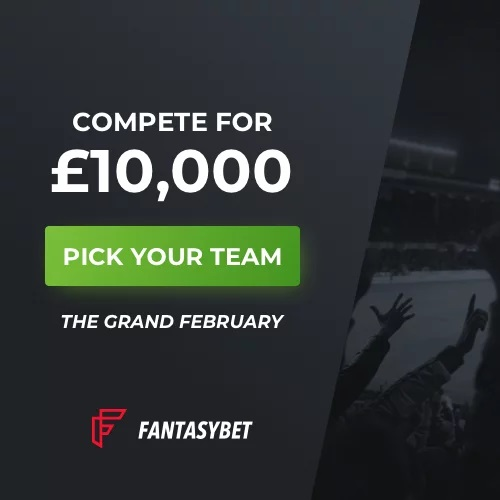 Grand February is here compete for £10,000 on FantasyBet
