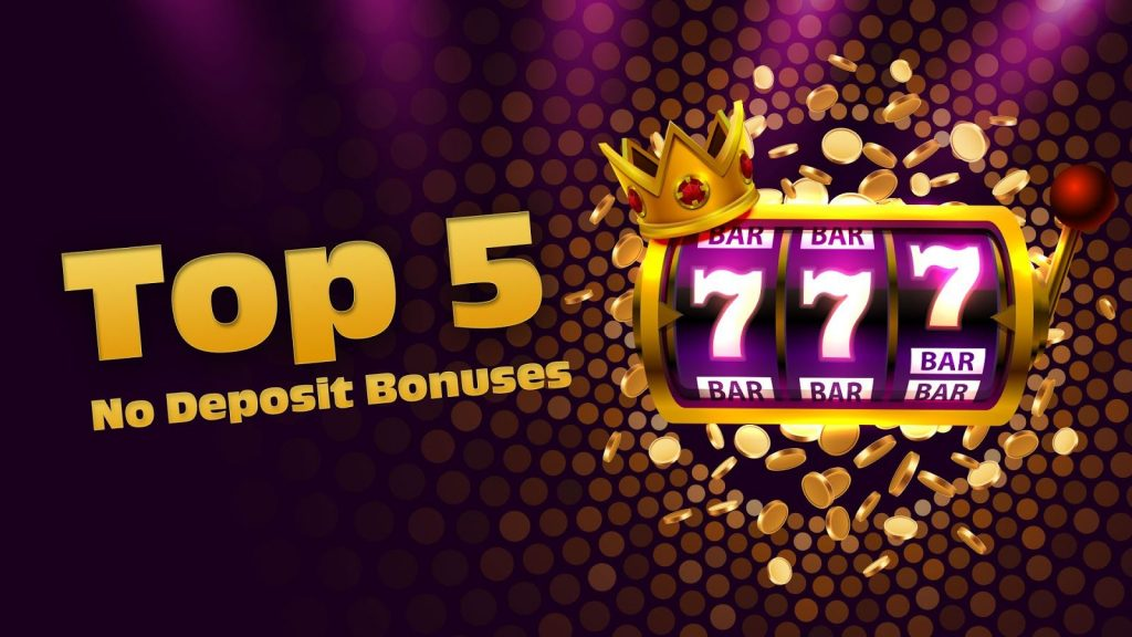 Top 5 no deposit bonuses