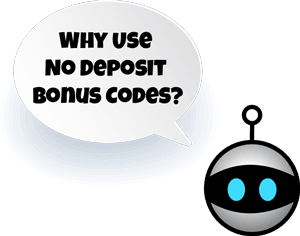 why use no deposit bonus codes