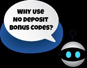 why use no deposit bonus codes
