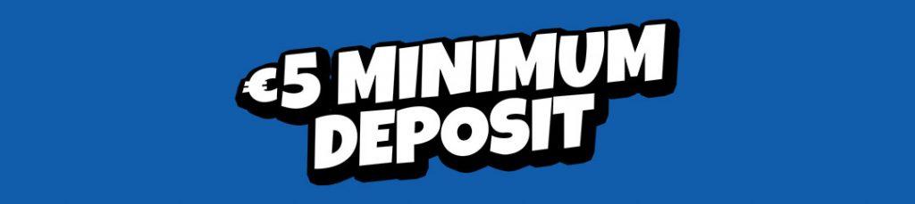 5 minimum deposit