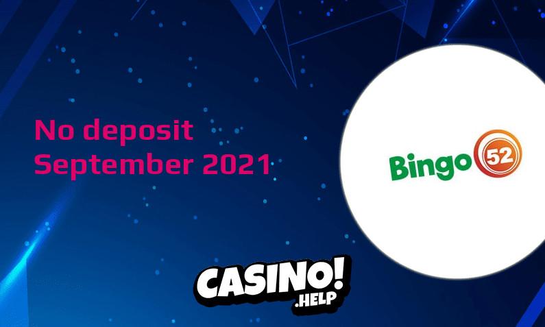 Latest Bingo52 no deposit bonus, today 24th of September 2021