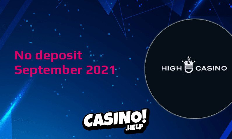 Latest High 5 Casino no deposit bonus 21st of September 2021