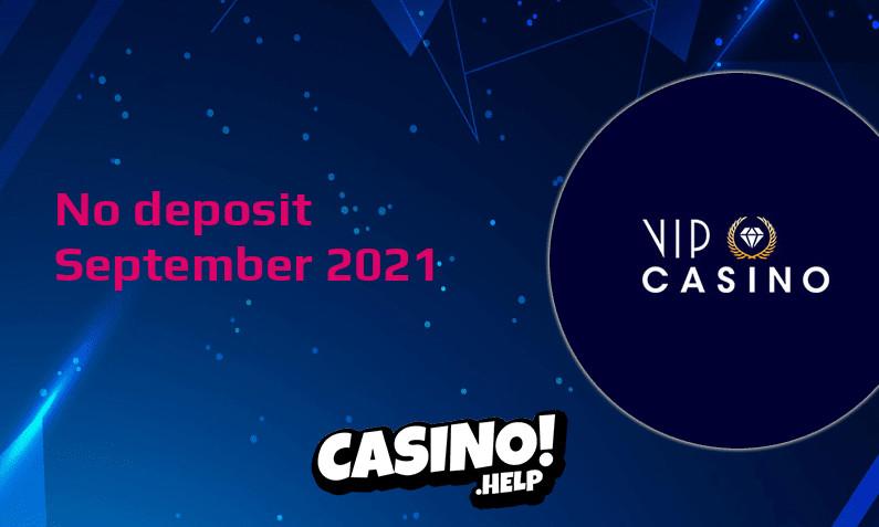Latest VIPCasino no deposit bonus- 24th of September 2021